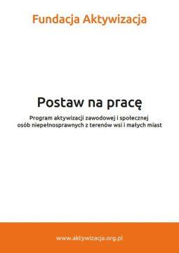 """Broszura – Program """"Postaw na pracę"""""""